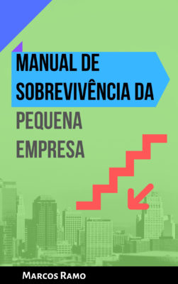 Manual de Sobrevivência da Pequena Empresa